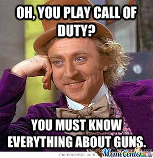 Oh, you play Call of Duty?
