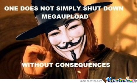 One does not simply shut down megaupload