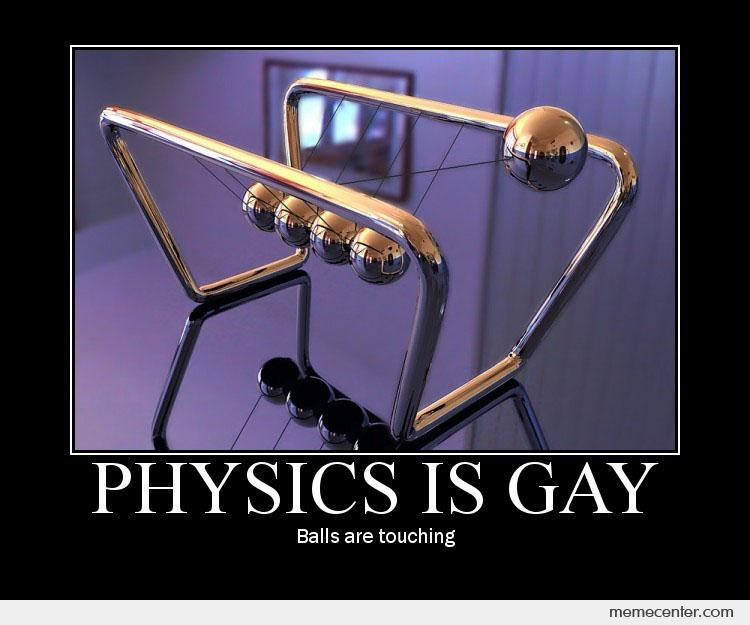 Physics is gay