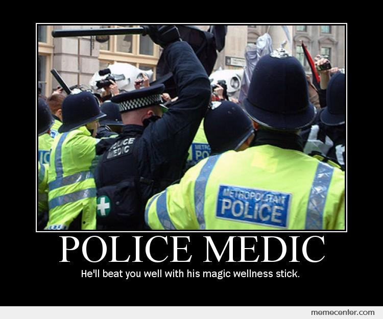 Police Medic_o_91511 meme] a baton a day keeps the average protester away protectandserve