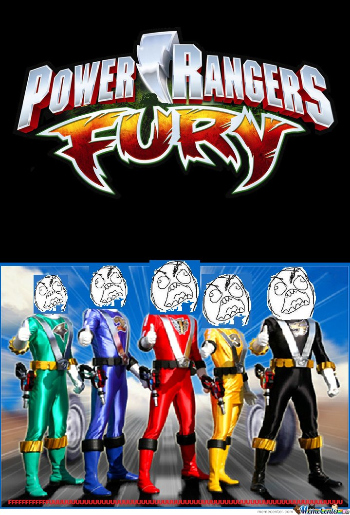 Power Ranger FURY!!