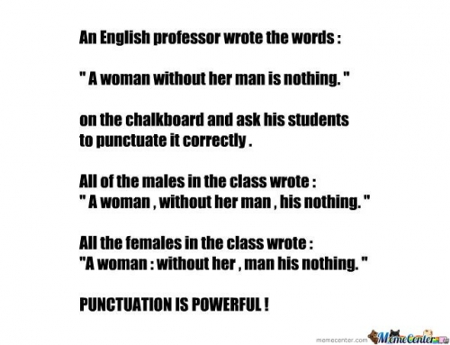 Punctuation is Powerful !
