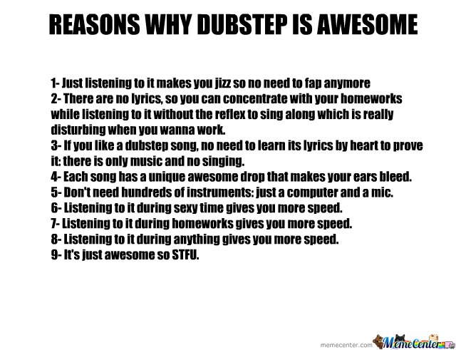 REASONS WHY DUBSTEP IS AWESOME