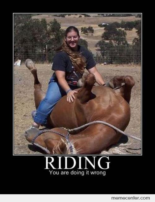 Riding: You Are Doing It Wrong
