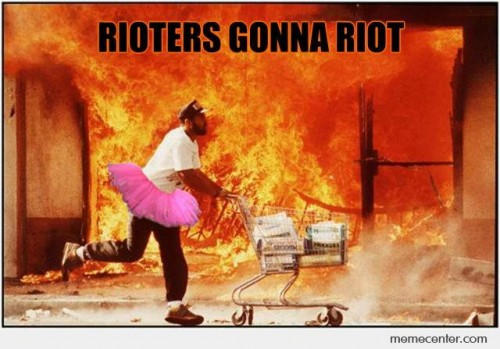 Rioters Gonna Riot