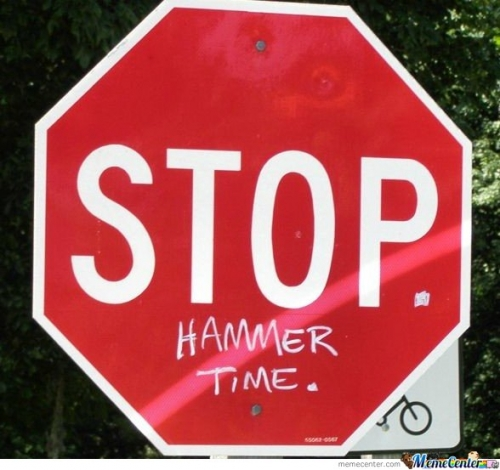 STOP Hammer Time!