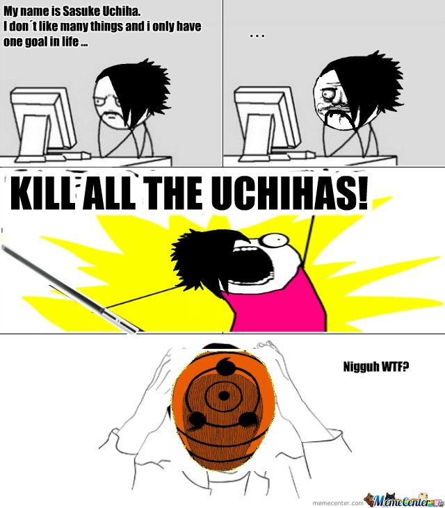 Sasuke is Mad bro