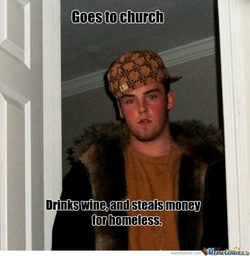 Scumbag goes to church.