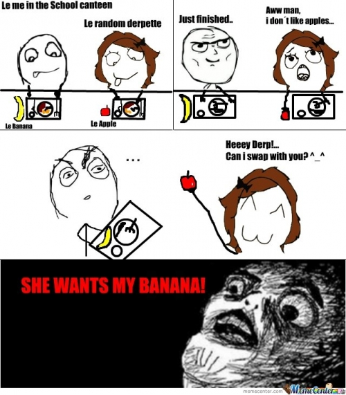She wants my Banana!