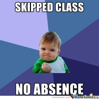 Skipped class, no absence!