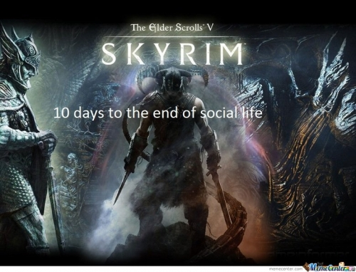 Skyrim: 10 Days To The End of Social Life