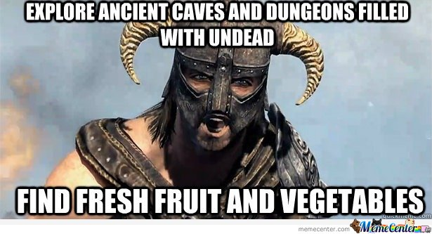 Skyrim-Meme-Explore-ancient-caves-and-dungeons-filled-with-undead_o_127107.jpg