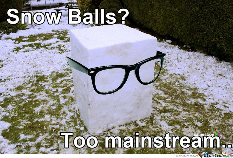 Snow Balls? Too mainstream