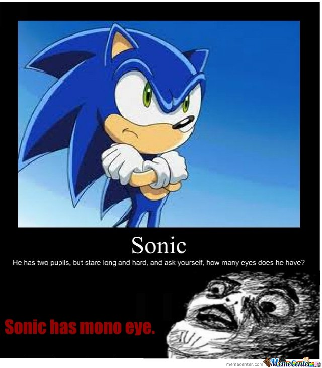 Sonic Has Mono Eye By Houdini Meme Center