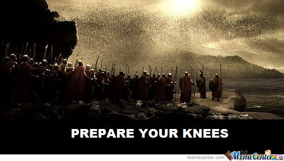 Spartans! Prepare Your Knees!