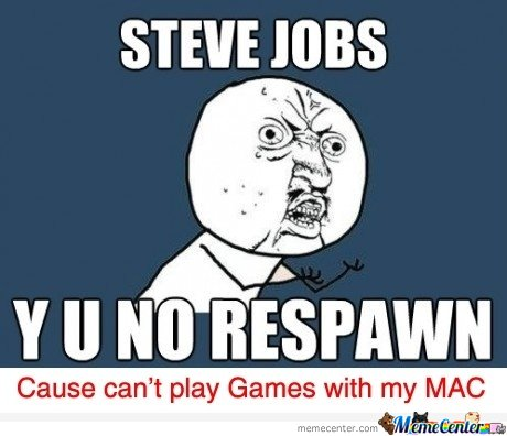 Steve Jobs YU NO Respawn