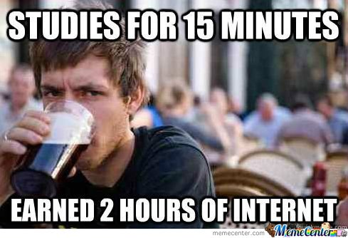 Studies For 15 Minutes. Earned 2 Hours Of Internet