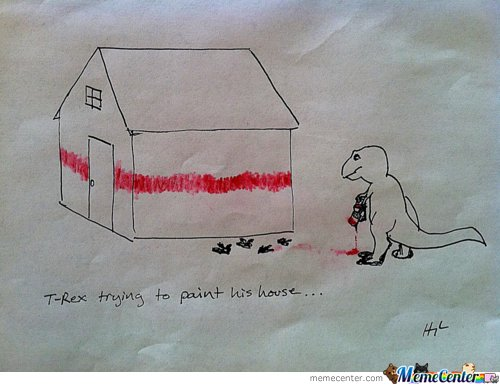 T rex trying to paint house