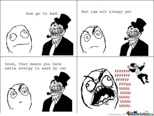 Troll dad when I dont want to go to bed