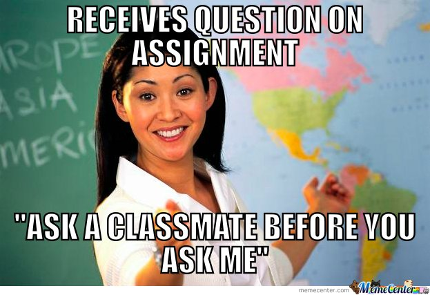 Unhelpful Teacher: New assignment, receives question
