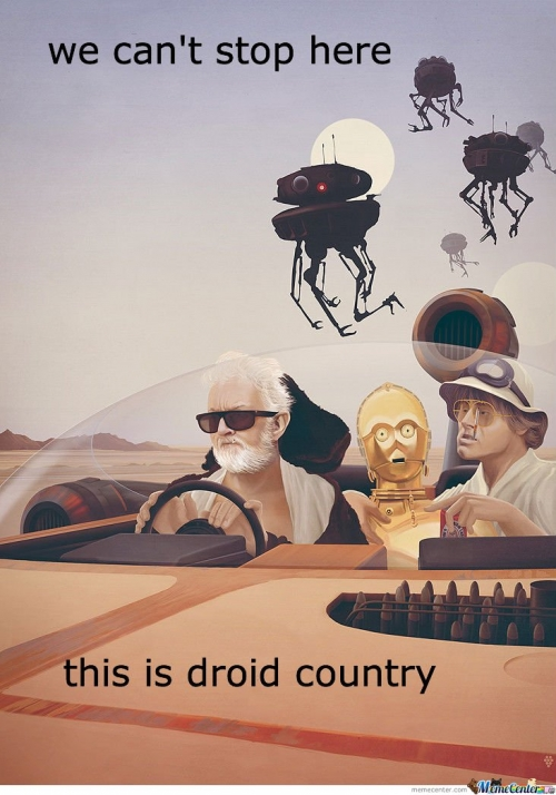 We Can't Stop Here.. This Is Droid Country