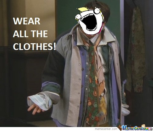 Wear All The Clothes