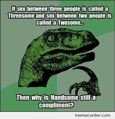 What Philosoraptor Thinks About Threesome