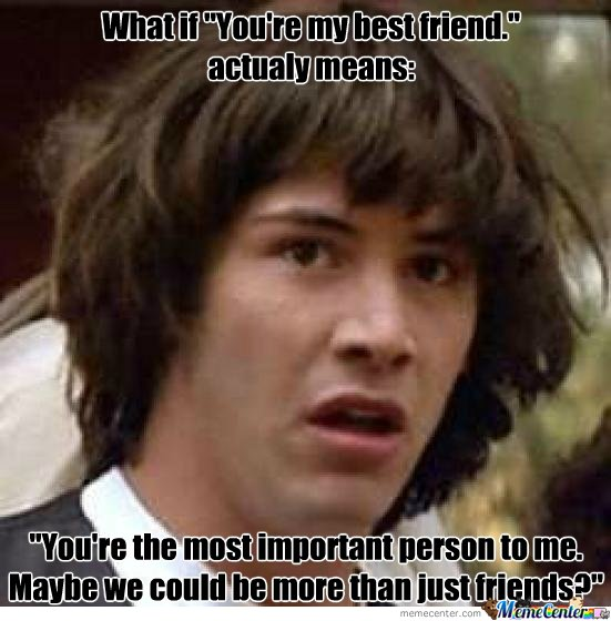 What if... ( Conspiracy Keanu Friendzoned)