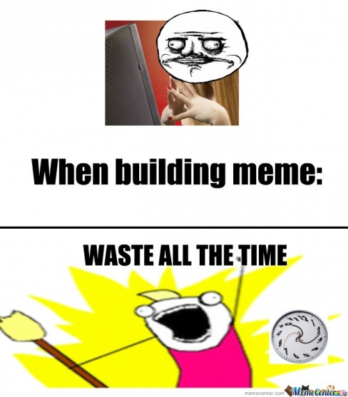 When building meme
