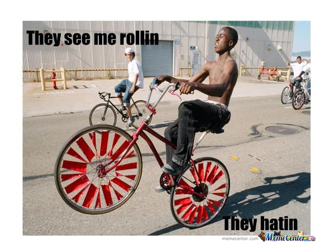 They See Me Rollin