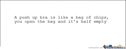 Wise Words For Push-Up Bras