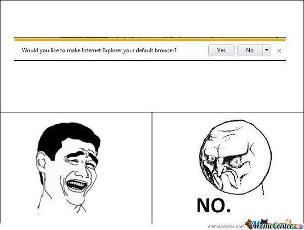 Would You Like To Make IE Your Default Browser?