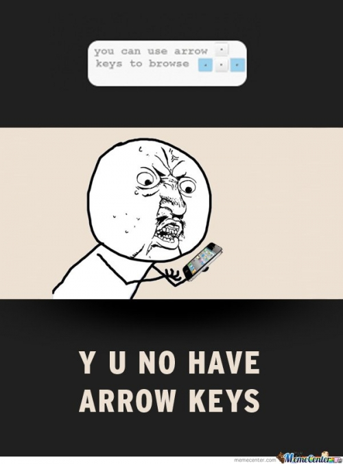 Y U No Have Arrow Keys