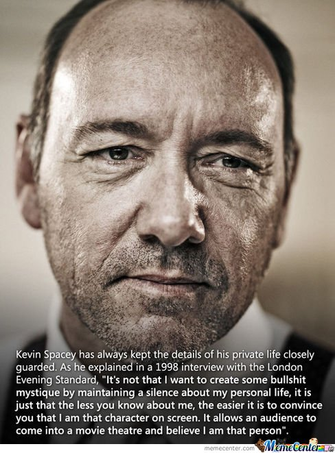 Yet another reason to appreciate Kevin Spacey as an actor.