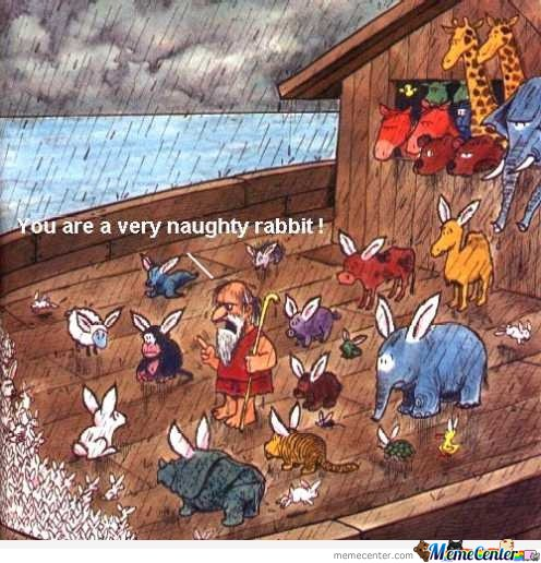 You are a very naught rabbit!