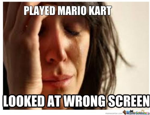 First world problem - played mario kart