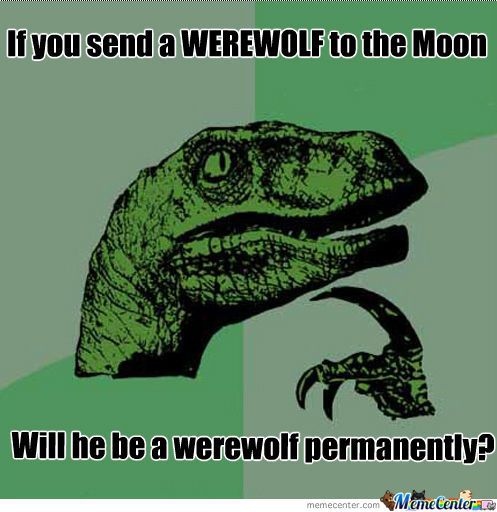 IF you send werewolf, to the moon