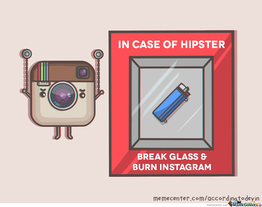 A Hipster's Worst Nightmare