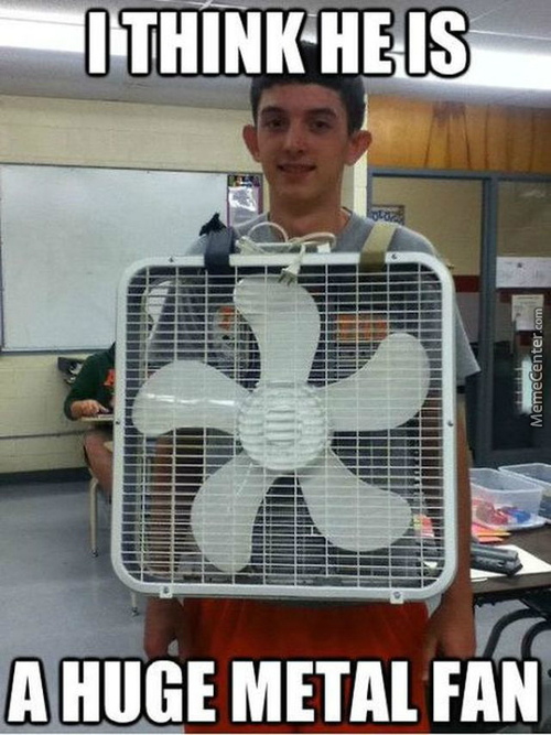 A Huge Metal Fan