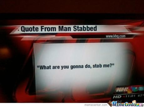 A Quote From All Man Stabbed