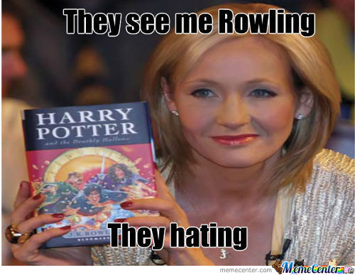 Aah Just Kidding! She's Rowling