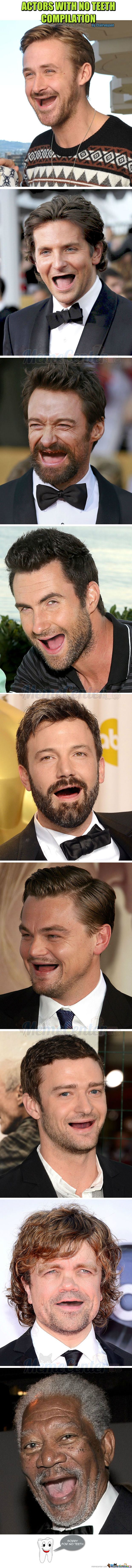 Actors With No Teeth Compilation