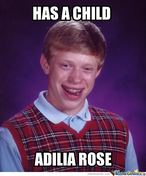 Adilia Rose: Back Luck Brian Or Brandon... What-Ever :/