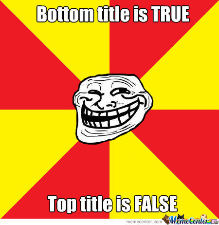 Admit It. Real Troll.