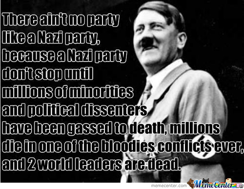 Ain't No Party Like A Nazi Party