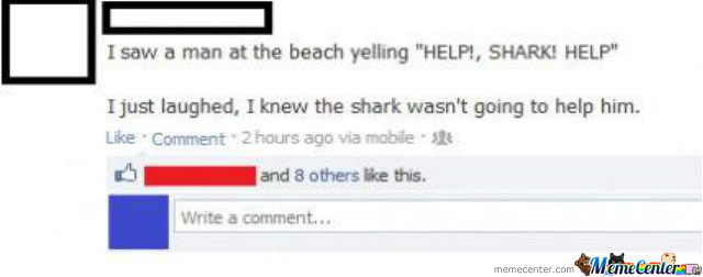 Ain't No Shark Gonna Help