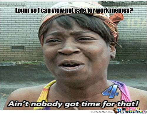 Aint Nobody Got Time 4 Dat