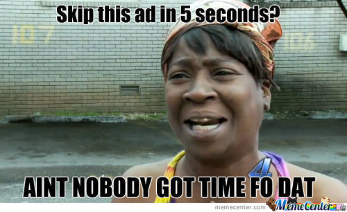 Aint Nobody Got Time Fo 5 Seconds