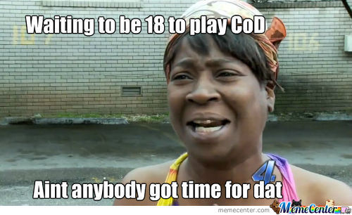 Aint Nobody Got Time For Dat