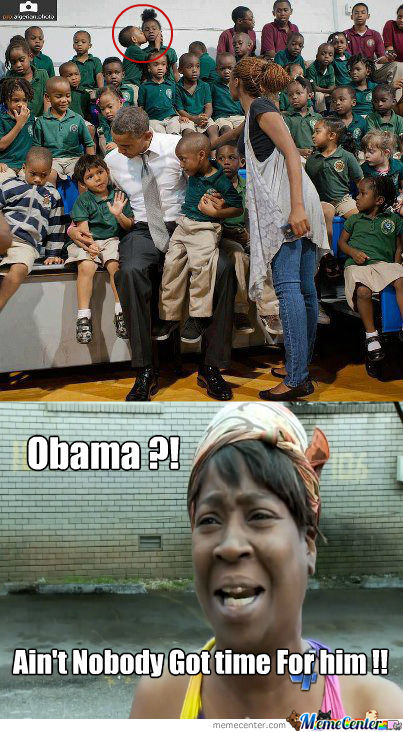 Ain't Nobody Got Time For Obama